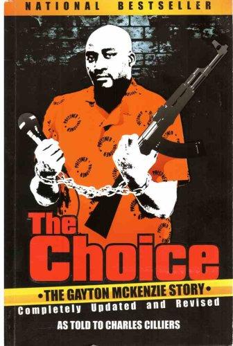 9780620368162: The Choice: The Gayton McKenzie Story