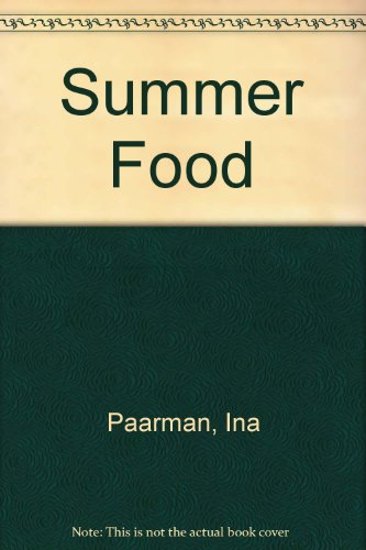 Summer Food: Paarman, Ina