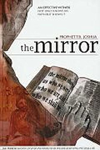 9780620374538: The Mirror - An Effective Witness Not Only Knows His Faith But Shows Us Who We Are and Who We Shall Be