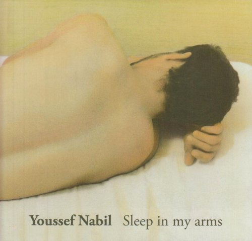 Youssef Nabil: Sleep in My Arms: Tracey Emin, Simon Njami, Michael Stevenson