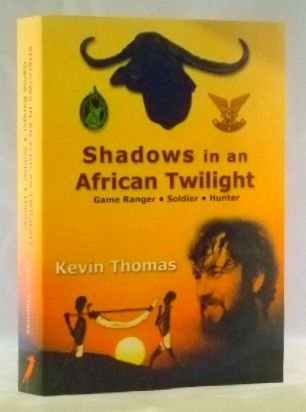 9780620397278: Shadows in an African Twilight: Game Ranger, Soldier, Hunter