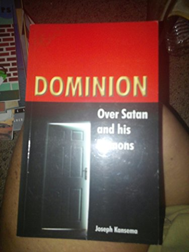 9780620425049: Dominion Over Satan and His Demons