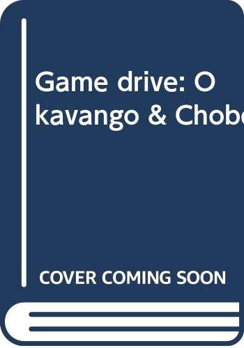 9780620428897: Game drive: Okavango & Chobe