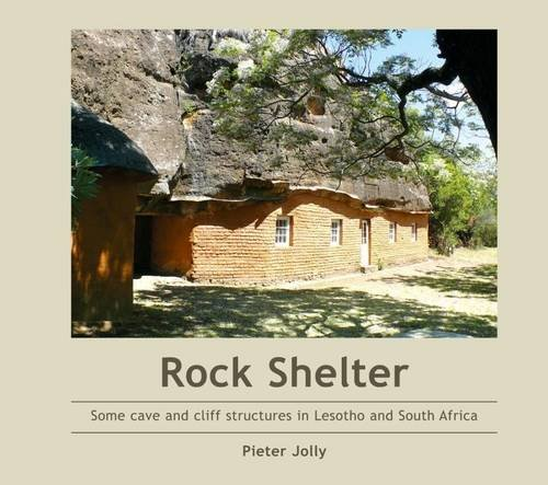 Rock Shelters: Some Cave and Cliff Structures: Pieter Jolly