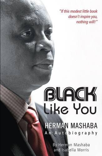 9780620456869: Black like you: Herman Mashaba - an autobiography