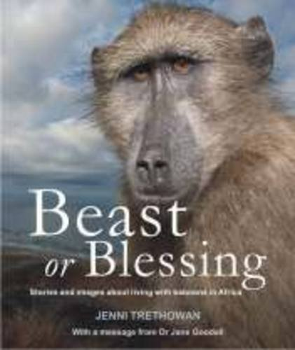 9780620457729: Beast or Blessing: Stories and Images About Living with Baboons in Africa