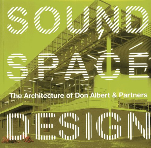 Sound, Space, Design: The Architecture of Don Albert & Partners: Don Albert,