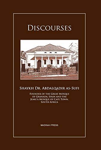 Discourses: Shaykh Abdalqadir As-Sufi