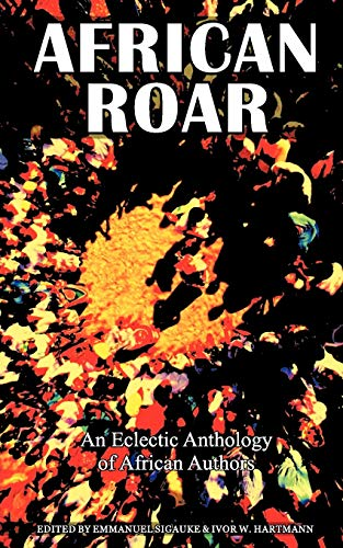 9780620474634: African Roar: An Eclectic Anthology of African Authors