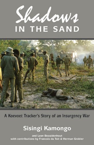9780620474795: Shadows in the Sand: A Koevoet Tracker's Story of an Insurgency War