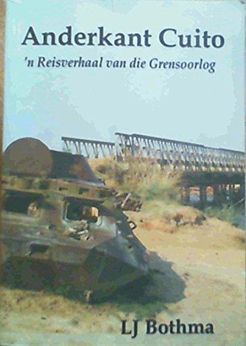 9780620500142: Anderkant Cuito: N Reisverhaal Van Die Grensoorlog