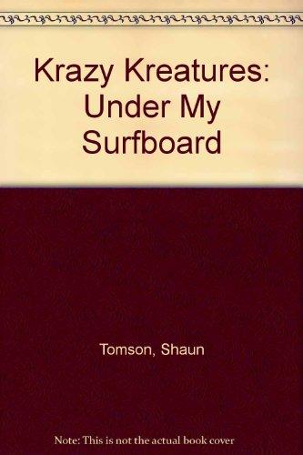 9780620511704: Krazy Kreatures: Under My Surfboard