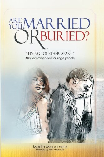 9780620541121: Are You Married or Buried: Living Together Apart