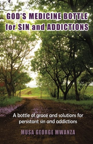 9780620547079: Gods Medicine Bottle For Sin And Addictions: A bottle of grace and solutions for persistant sin and addictions