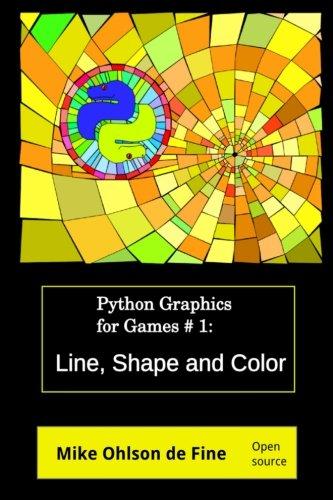 9780620566421: Python Graphics Games Creation #1 - Line, Shape and Color (Python Graphics for Games)