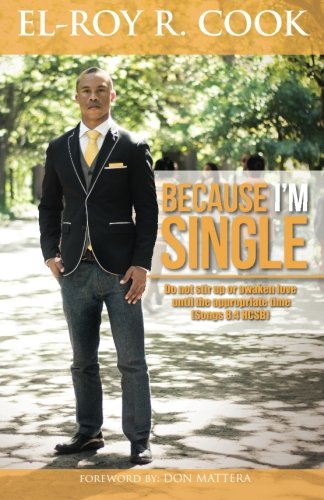 9780620601238: Because I'm Single: The Ultimate Guide for creating loving, healthy and lasting romantic Relationships!