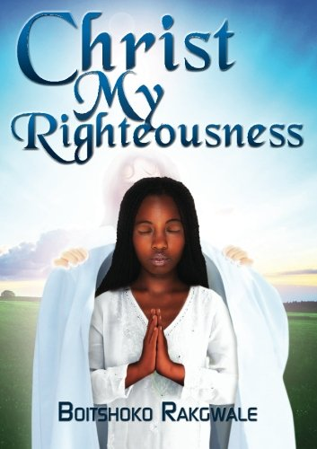 9780620601962: Christ My Righteousness