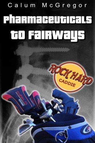 9780620615143: Pharmacueticals to Fairways (Rock Hard Caddie)