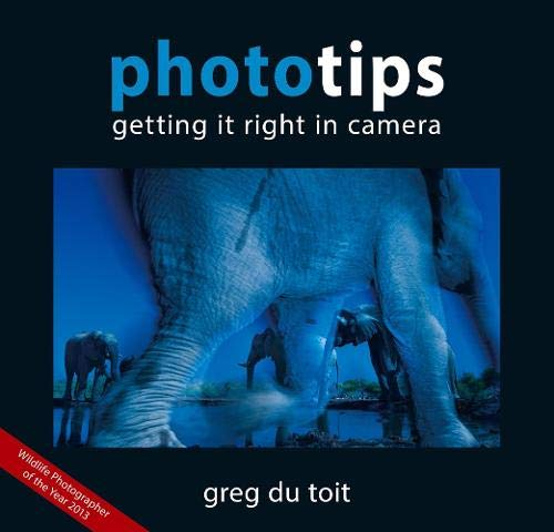 9780620615228: Phototips: Getting it Right in Camera