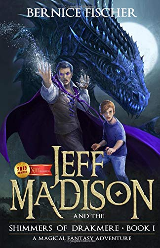 9780620615549: Jeff Madison and the Shimmers of Drakmere: A magical fantasy adventure: Volume 1