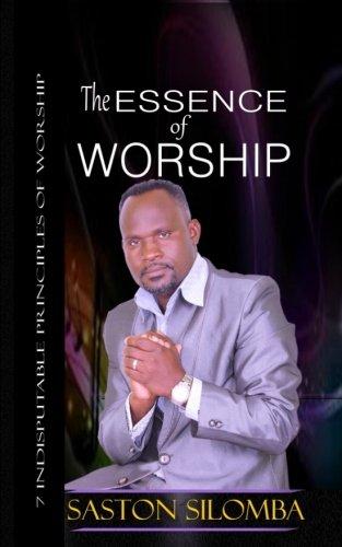 9780620617819: The Essence Of Worship: 7 Indisputable Principles Of Worship