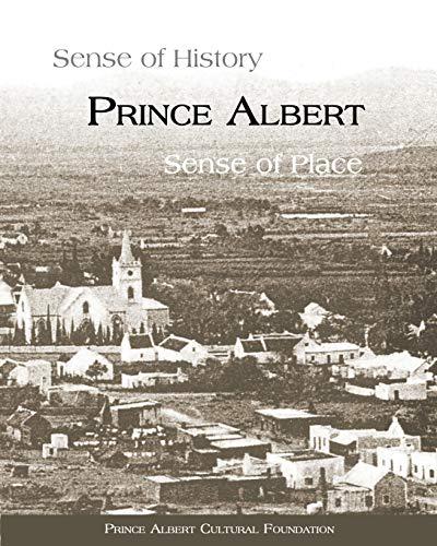 9780620624169: Prince Albert: Sense of History, Sense of Place
