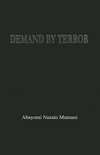 9780620636698: Demand by Terror:Global Terrorism and its Effect on Humanity (Global terrorism and its impact on humanity)