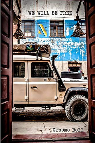 9780620652995: We Will Be Free: Overlanding In Africa and Around South America