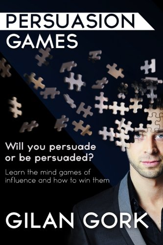 9780620658614: Persuasion Games: Will you persuade or be persuaded? Learn the mind games of influence and how to win them