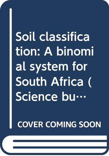 9780621038316: Soil classification: A binomial system for South Africa (Science bulletin ; 390)