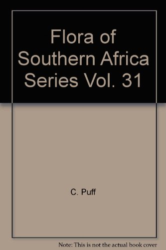 Flora of Southern Africa Series, Vol. 31 (Flora of Southern Africa): Puff, C.