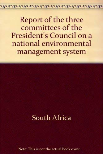 Report of the Three Committees of the President's Council on A National Environmental ...