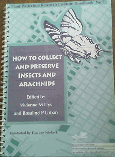 9780621173376: How to collect and preserve insects and arachnids (Plant Protection Research Institute Handbook, No. 7)