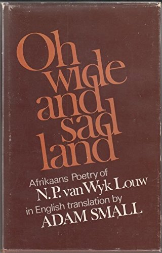 9780623008744: Oh wide and sad land: Afrikaans poetry