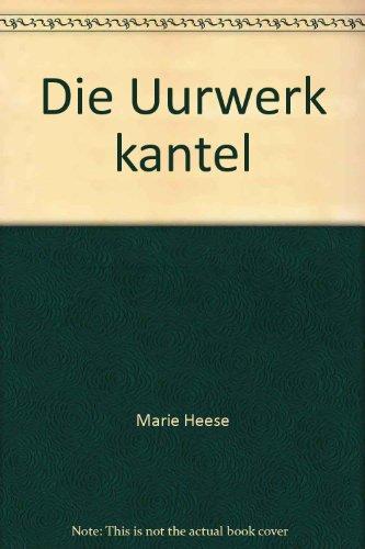 9780624009108: Die Uurwerk kantel (Afrikaans Edition)