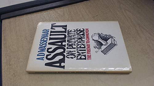 Assault on private enterprise: The freeway to communism: Wassenaar, A. D