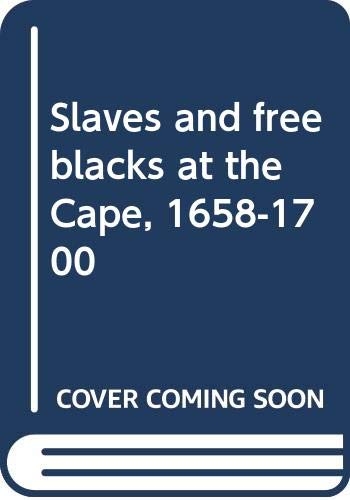 9780624010081: Slaves and free blacks at the Cape, 1658-1700
