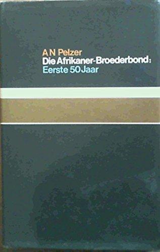 9780624012719: Die Afrikaner-Broederbond: Eerste 50 jaar (Afrikaans Edition)