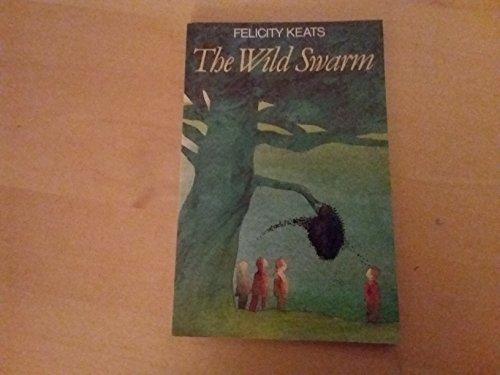 The Wild Swarm: (8-11): Keats, Felicity