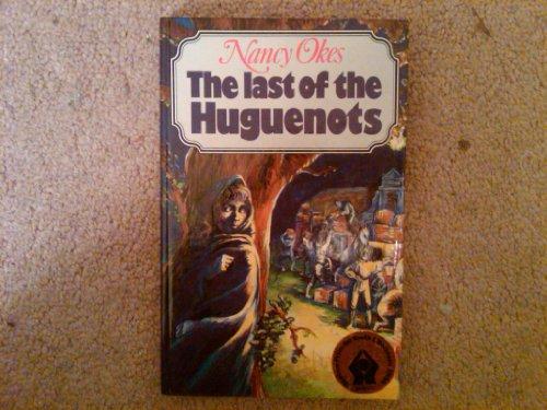 9780624026310: The last of the Huguenots