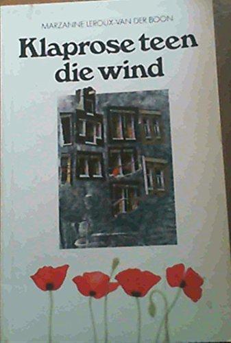 9780624029809: Klaprose teen die wind (Afrikaans Edition)