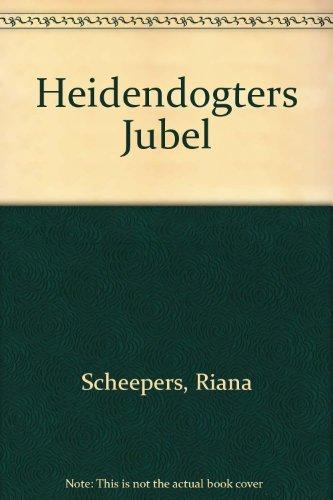 9780624033813: Die heidendogters jubel (Afrikaans Edition)
