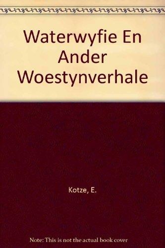 9780624036104: Waterwyfie En Ander Woestynverhale (Afrikaans Edition)