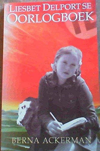 9780624037026: Liesbet Delport Se Oorlogboek (Afrikaans, English and Afrikaans Edition)
