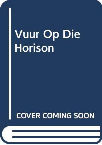 9780624038351: Vuur Op Die Horison (Afrikaans Edition)