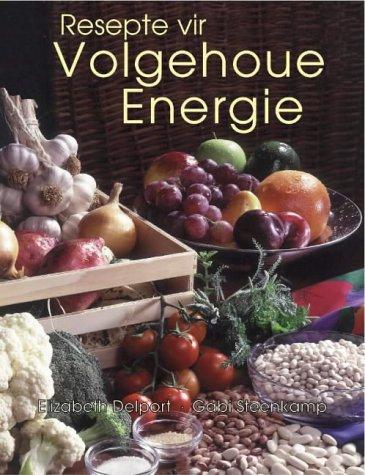 9780624038672: Eet Vir Volgehoue Energie (Afrikaans Edition)