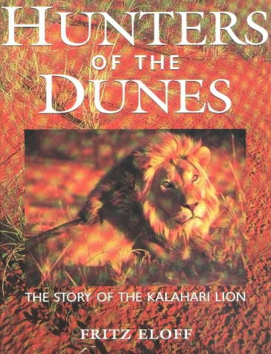 9780624038795: Hunters of the Dunes: The Story of the Kalahari Lion