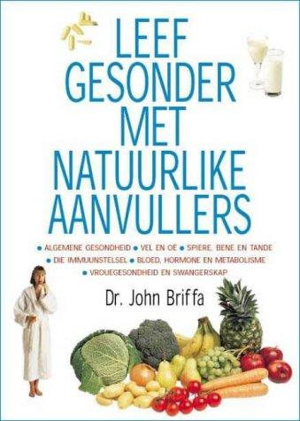 9780624039020: Leef Gesonder Met Natuurlike Aanvullers (Afrikaans Edition)
