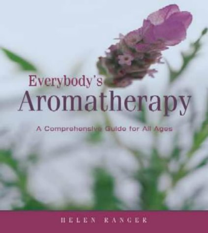9780624039440: Everybody's Aromatherapy: A Comprehensive Guide for All Ages