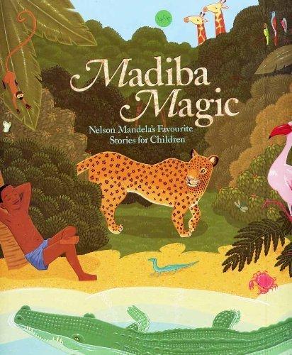 9780624040736: Madiba Magic: Nelson Mandela's Favourite Stories for Children